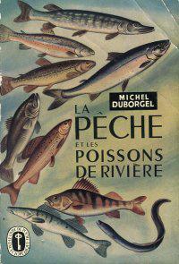 peche et poissons de riviere Michel Duborgel
